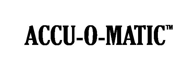 Accu-O-Matic